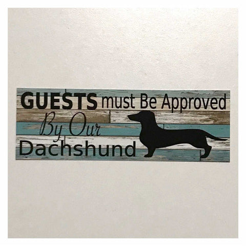 Dachshund Dog Guests Must Be Approved By Our Blue Sign Hanging or Plaque Pet - The Renmy Store