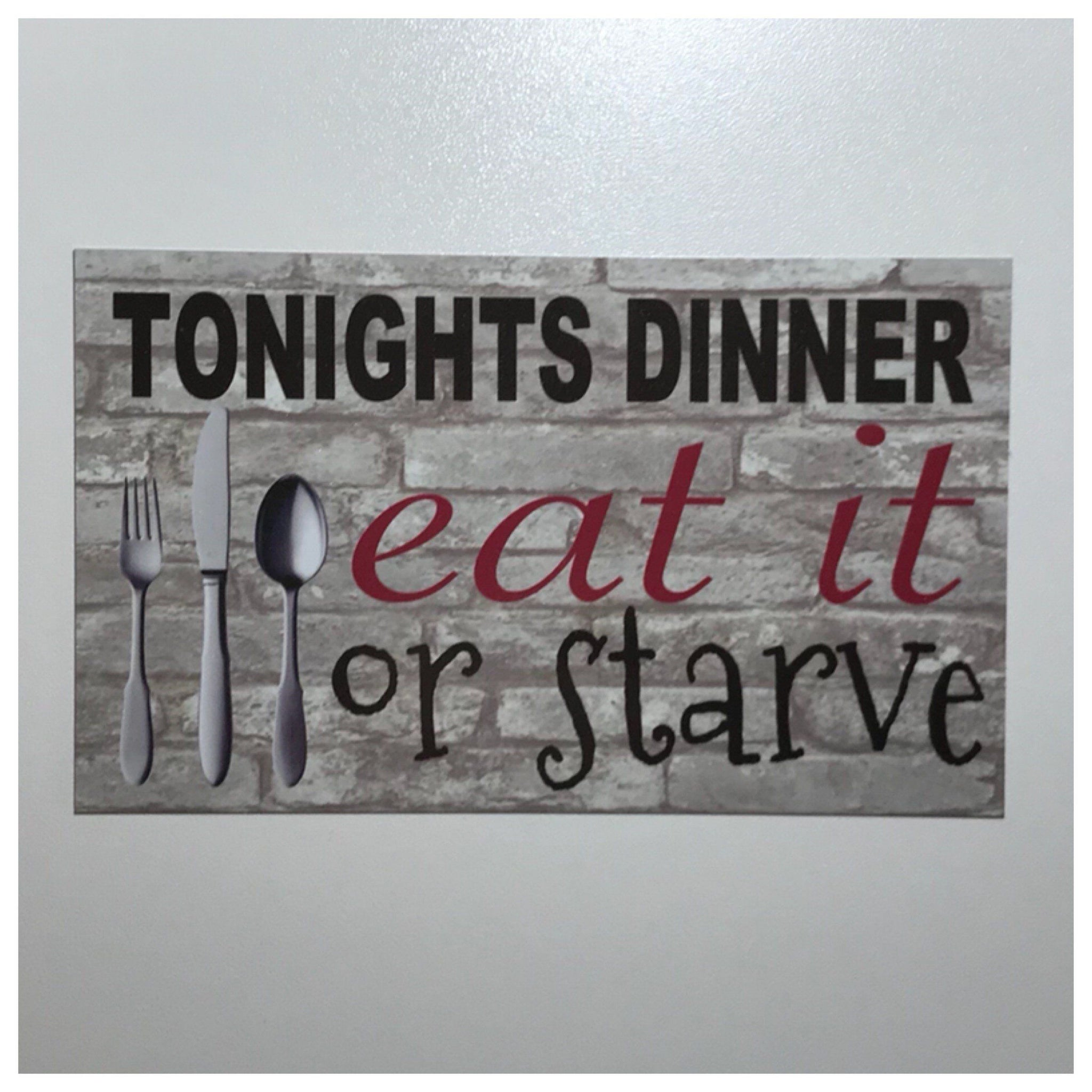 Tonights Dinner Eat It Or Starve Dinner Kitchen Sign Wall Plaque or Hanging Plaques & Signs The Renmy Store