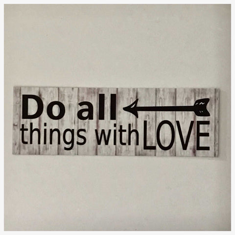 Do All Things With Love Sign Wall Plaque or Hanging - The Renmy Store
