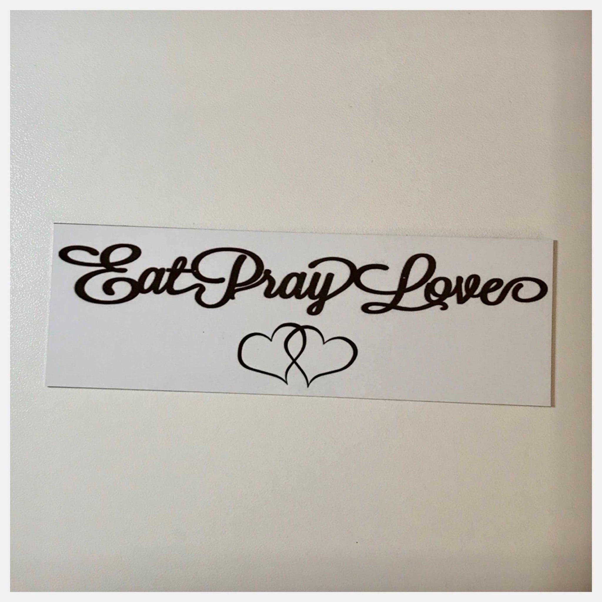 Eat Pray Love Sign - The Renmy Store
