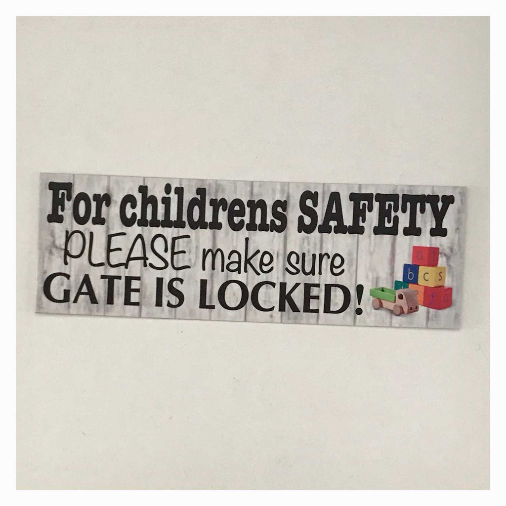 Children Safety Please Make Sure Gate Is Locked Sign Wall Plaque or Hanging - The Renmy Store