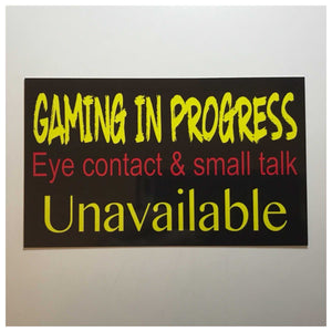 Gaming In Progress Eye Contact Sign