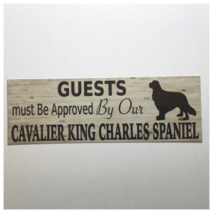 Cavalier King Charles Spaniel Dog Guests Must Be Approved By Sign