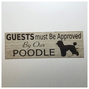 Poodle Dog Guests Must Be Approved By Our Sign - The Renmy Store