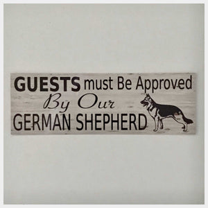 German Shepherd Dog Guests Must Be Approved By Our Sign