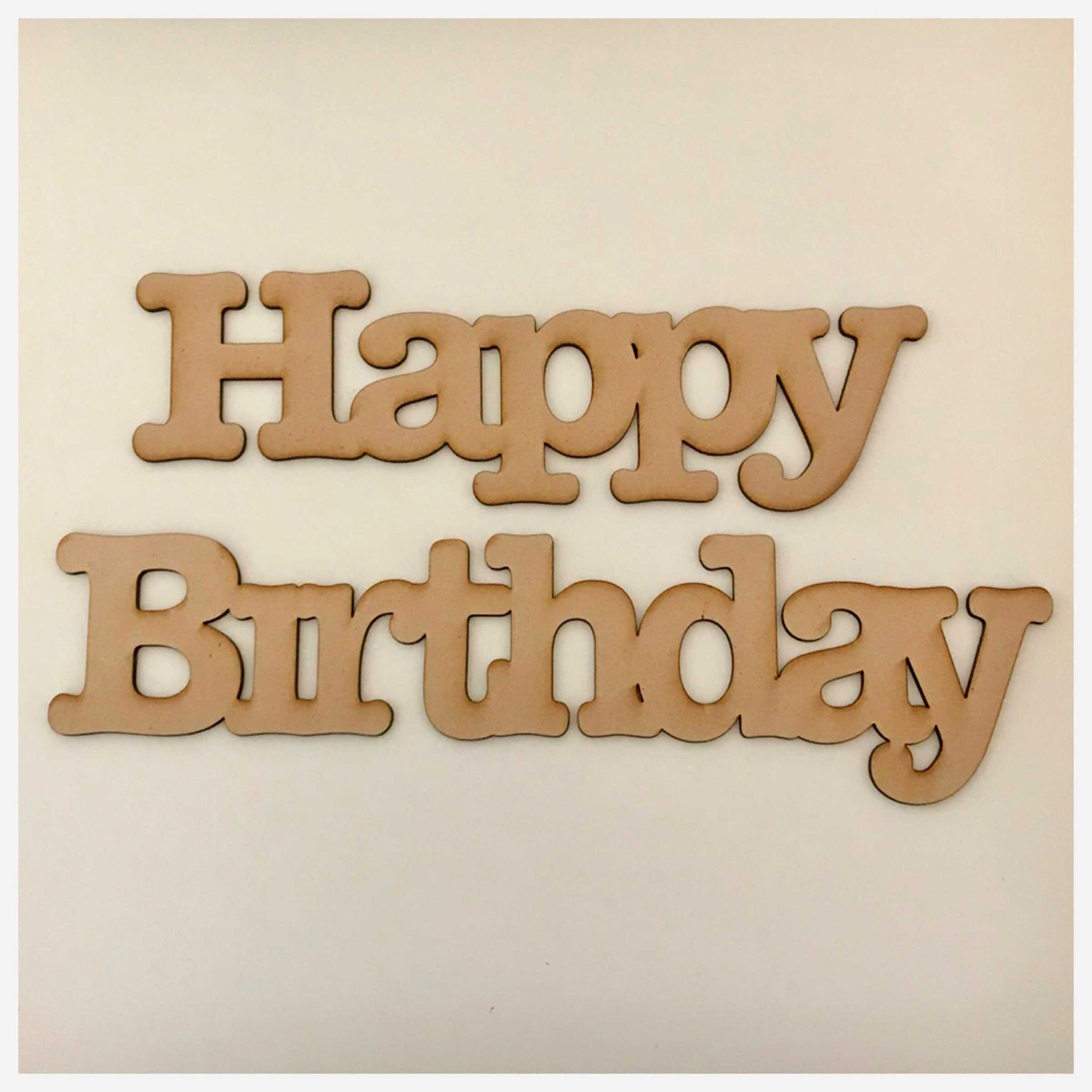 Happy Birthday Modern MDF Wooden Word Shape Raw - The Renmy Store