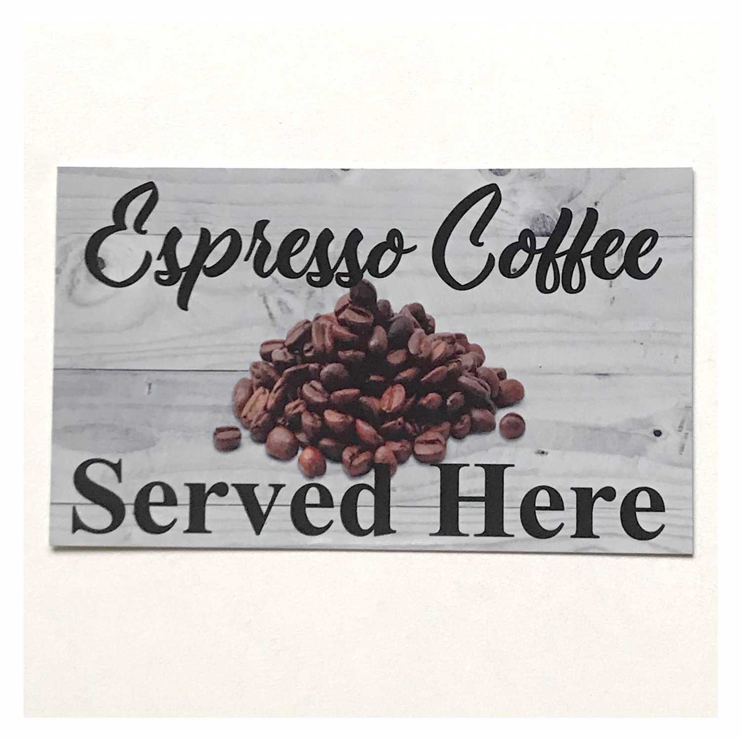 Espresso Served Here Coffee Sign
