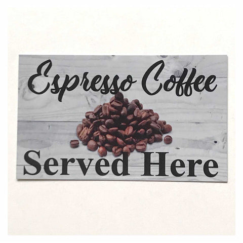 Espresso Served Here Coffee Sign - The Renmy Store