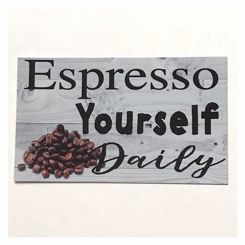 Espresso Yourself Coffee Sign