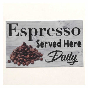 Espresso Served Here Daily Coffee Sign