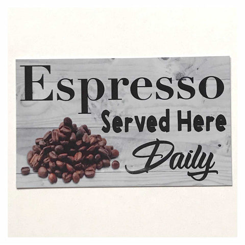 Espresso Served Here Daily Coffee Sign - The Renmy Store