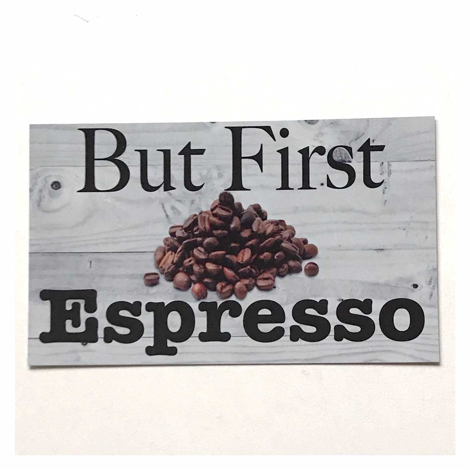 But First Espresso Coffee Sign - The Renmy Store