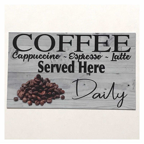 Coffee Cappuccino Espresso Latte Served Here Sign - The Renmy Store