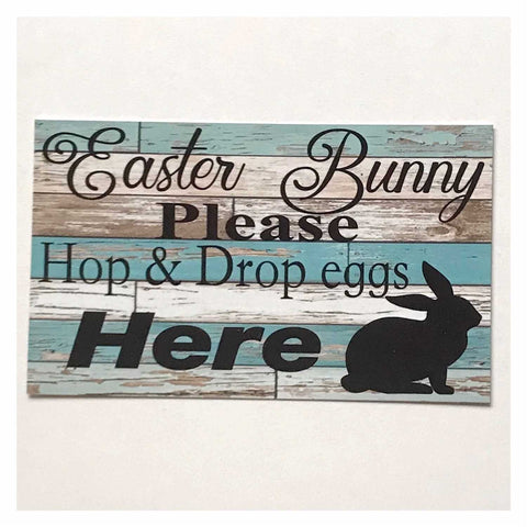 Easter Bunny Please Hop & Drop Here Sign Wall Plaque or Hanging - The Renmy Store