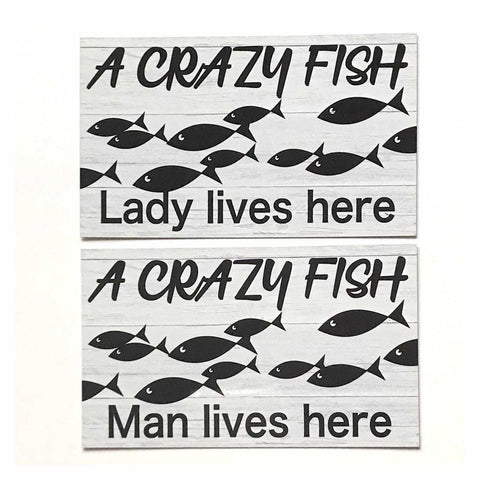 Crazy Fish Lady or Man Pet Live Here Sign Plaque Or Hanging - The Renmy Store