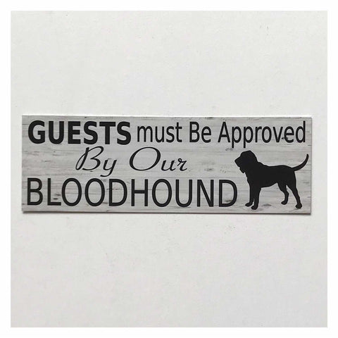 Bloodhound Dog Guests Must Be Approved By Our Sign Hanging or Plaque Pet - The Renmy Store