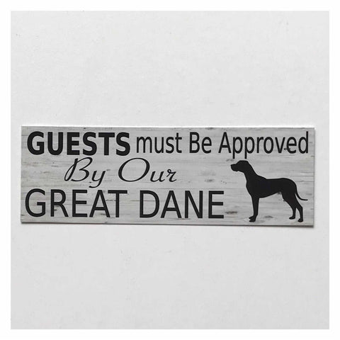 Great Dane Dog Guests Must Be Approved By Our Sign Hanging or Plaque Pet - The Renmy Store