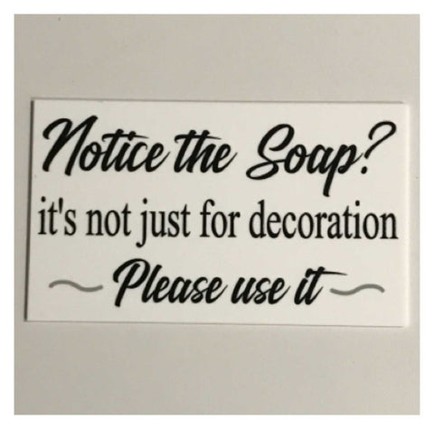 Notice The Soap Not Just Decoration Please use it White Sign