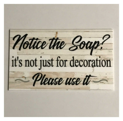 Notice The Soap Not Just Decoration Please use it Sign