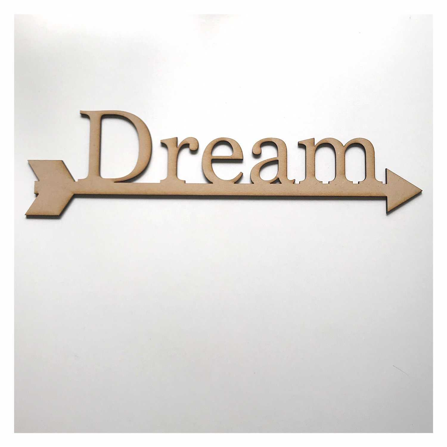 Dream with Arrow Sign County Shabby Chic MDF Wooden Word Shape Raw