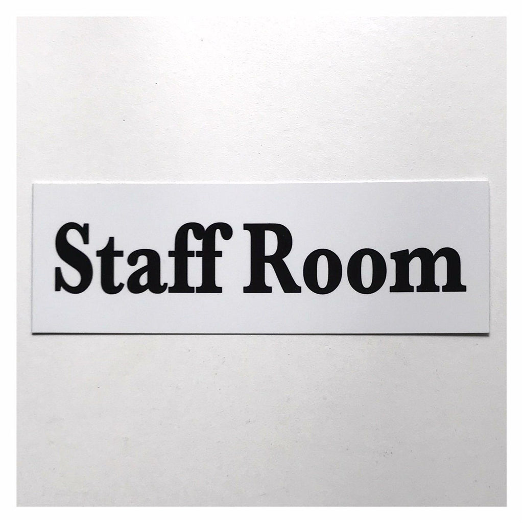 Staff Room Bold White Sign Wall Plaque or Hanging - The Renmy Store