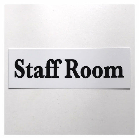Staff Room Bold White Sign