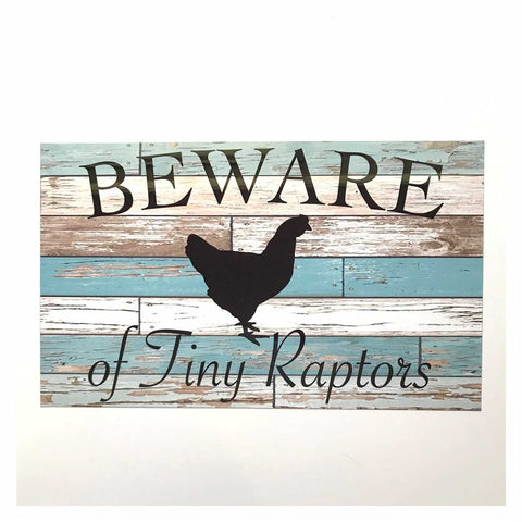 Beware Of Tiny Raptors Chicken Hen Rustic Blue Sign Plaques & Signs The Renmy Store