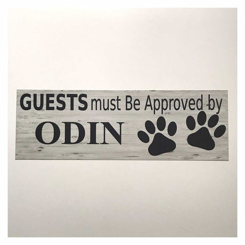 Custom Guests Must Be Approved By Your Dog or Cat Pet Name Sign Rustic Wall Plaque or Hanging - The Renmy Store