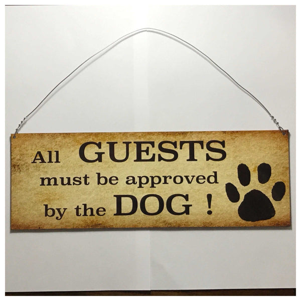 Dog Dogs All Guests Must Be Approved By Sign