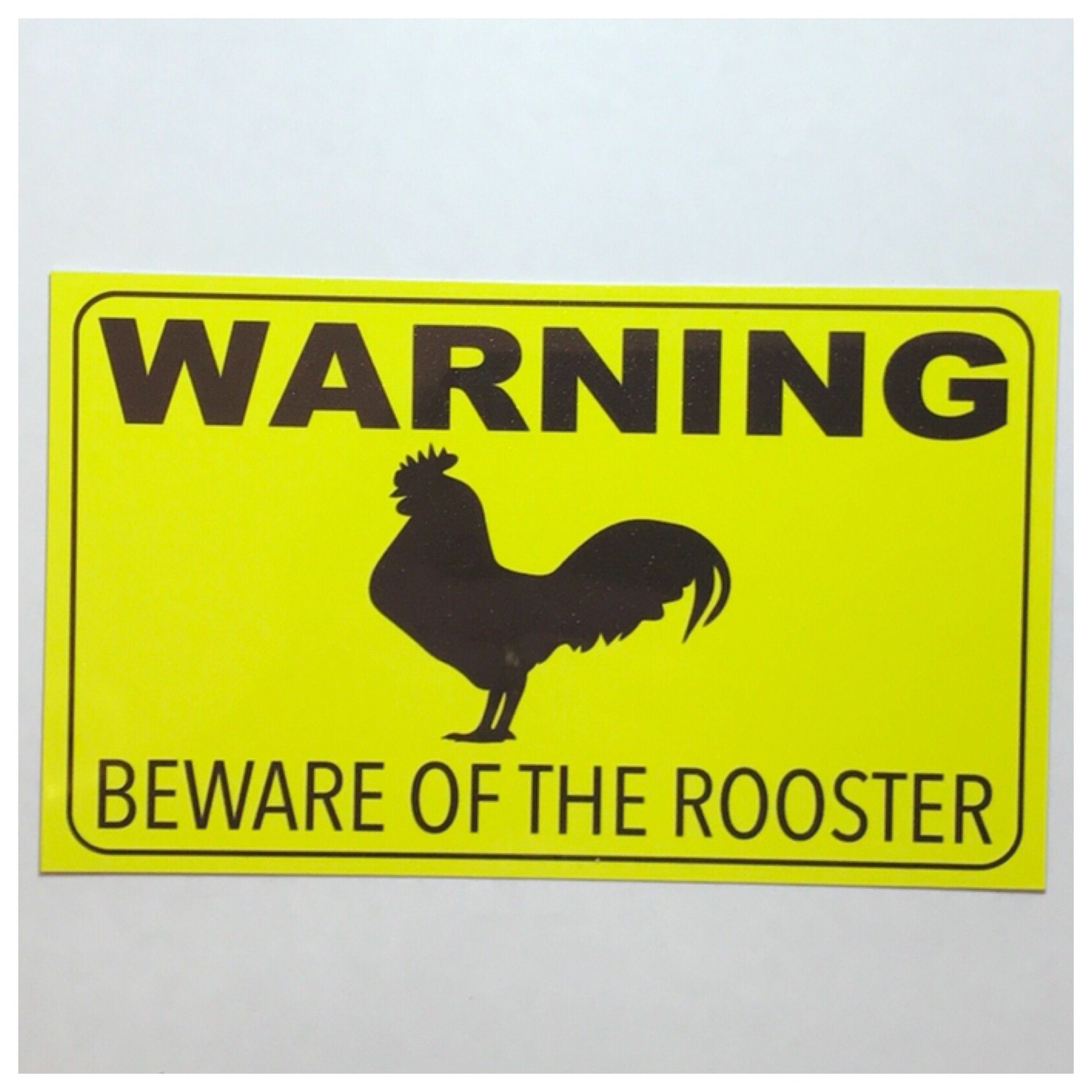 Warning Beware Of The Rooster Sign