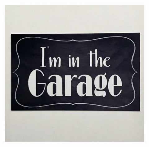 I'm In The Garage Vintage Door Room Sign Plaque or Hanging Plaques & Signs The Renmy Store
