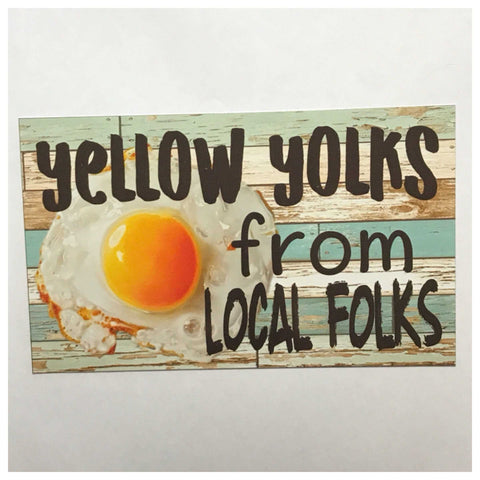 Chickens Eggs Yellow Yolks From Local Folks Sign - The Renmy Store