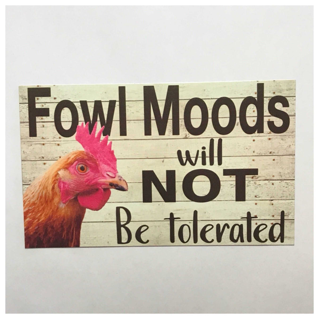 Fowl Moods will Not Be Tolerated Chicken Sign Wall Plaque Or Hanging - The Renmy Store