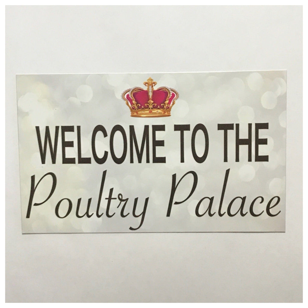 Welcome To The Poultry Palace Sign Wall Plaque or Hanging Chicken Coop - The Renmy Store