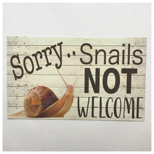 Sorry Snails Not Welcome Sign - The Renmy Store