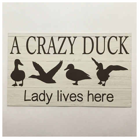 Crazy Duck Lady Lives Here Sign