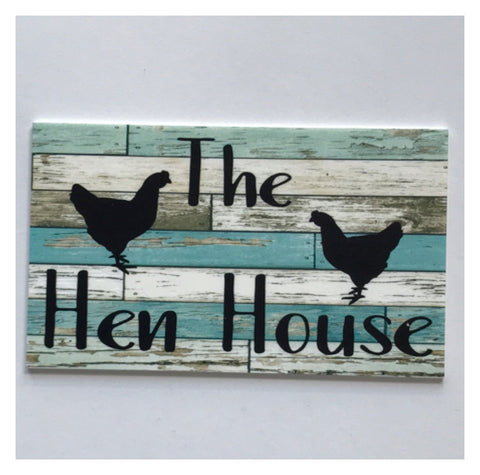 The Hen House Blue Timber Style Sign