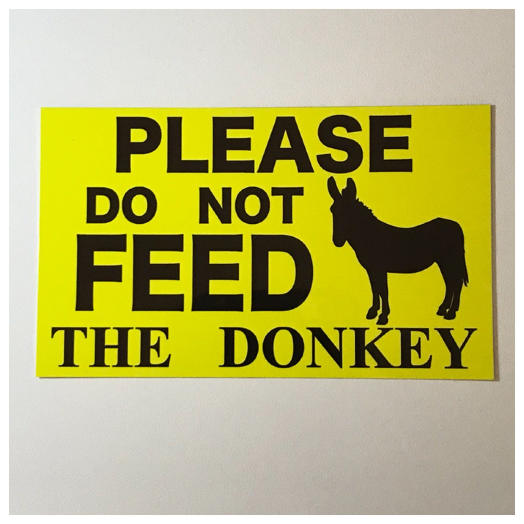 Please Do Not Feed The Donkey Or Donkeys Sign - The Renmy Store