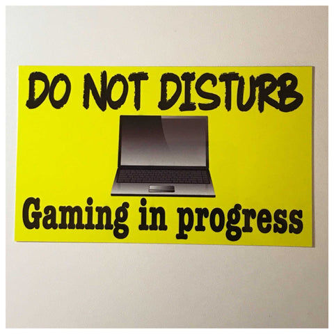 Computer Gaming In Progress Do Not Disturb Sign