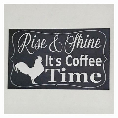 Rise & Shine its Coffee Time with Rooster Sign Wall Plaque Or Hanging - The Renmy Store