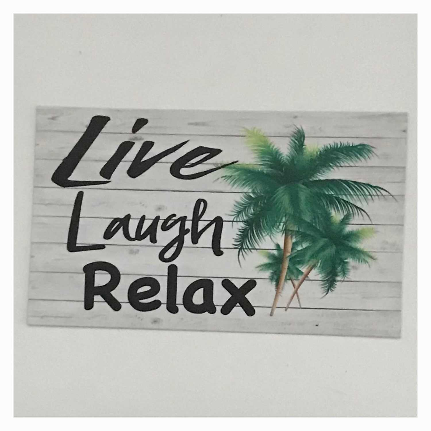 Live Laugh Relax with Palm Trees Sign Wall Plaque Or Hanging