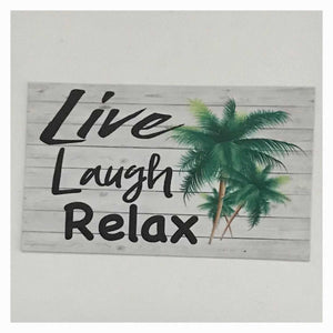 Live Laugh Relax with Palm Trees Sign Wall Plaque Or Hanging Plaques & Signs The Renmy Store