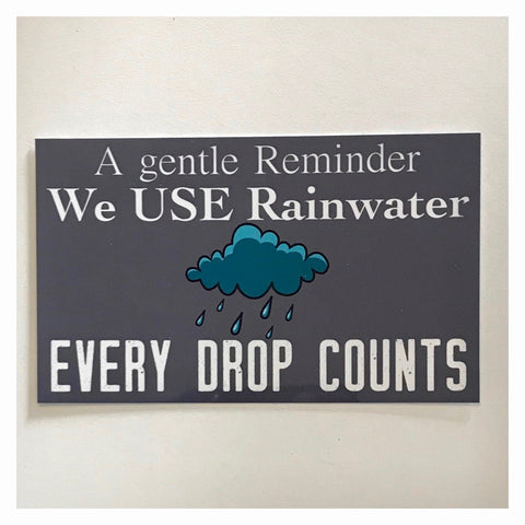 Rainwater In Use Every Drop Counts Eco Water Tank Sign Wall Plaque or Hanging - The Renmy Store