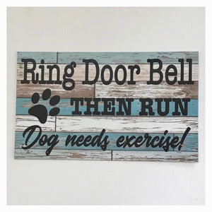 Ring Door Bell Then Run Dog Needs Exercise Sign