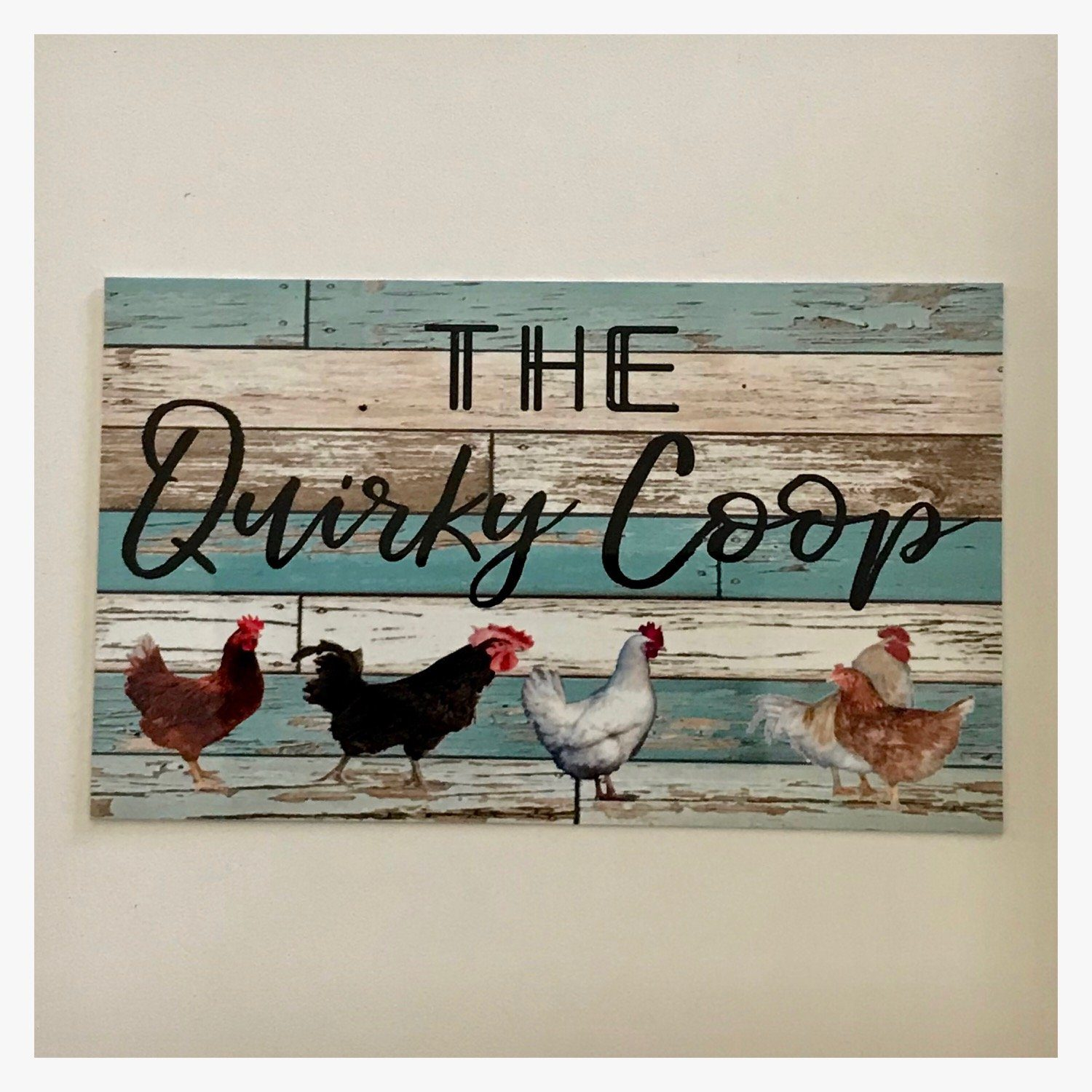 The Quirky Coop Chicken Hen Rooster Sign