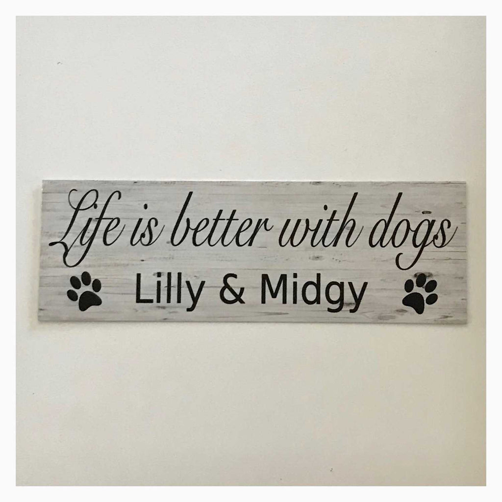 Life Is Better With Custom Your Dog or Dogs Name Sign Wall Plaque or Hanging - The Renmy Store