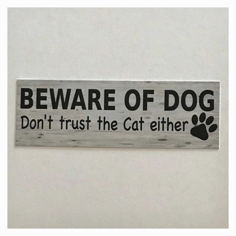Beware Of Dog Dogs Don't Trust The Cats Cat Either Sign Wall Plaque Or Hanging - The Renmy Store