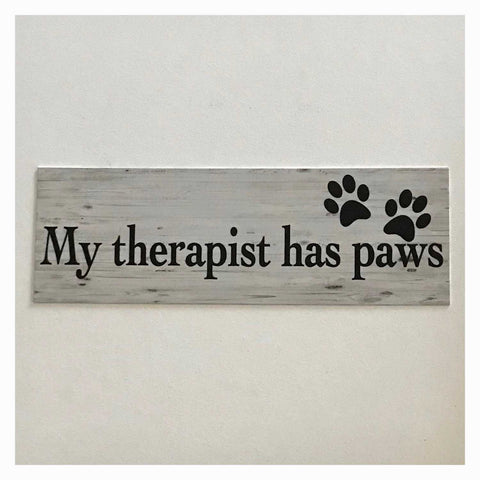 My Therapist Has Paws Dog Dogs Cat Cats Sign Wall Plaque Or Hanging - The Renmy Store