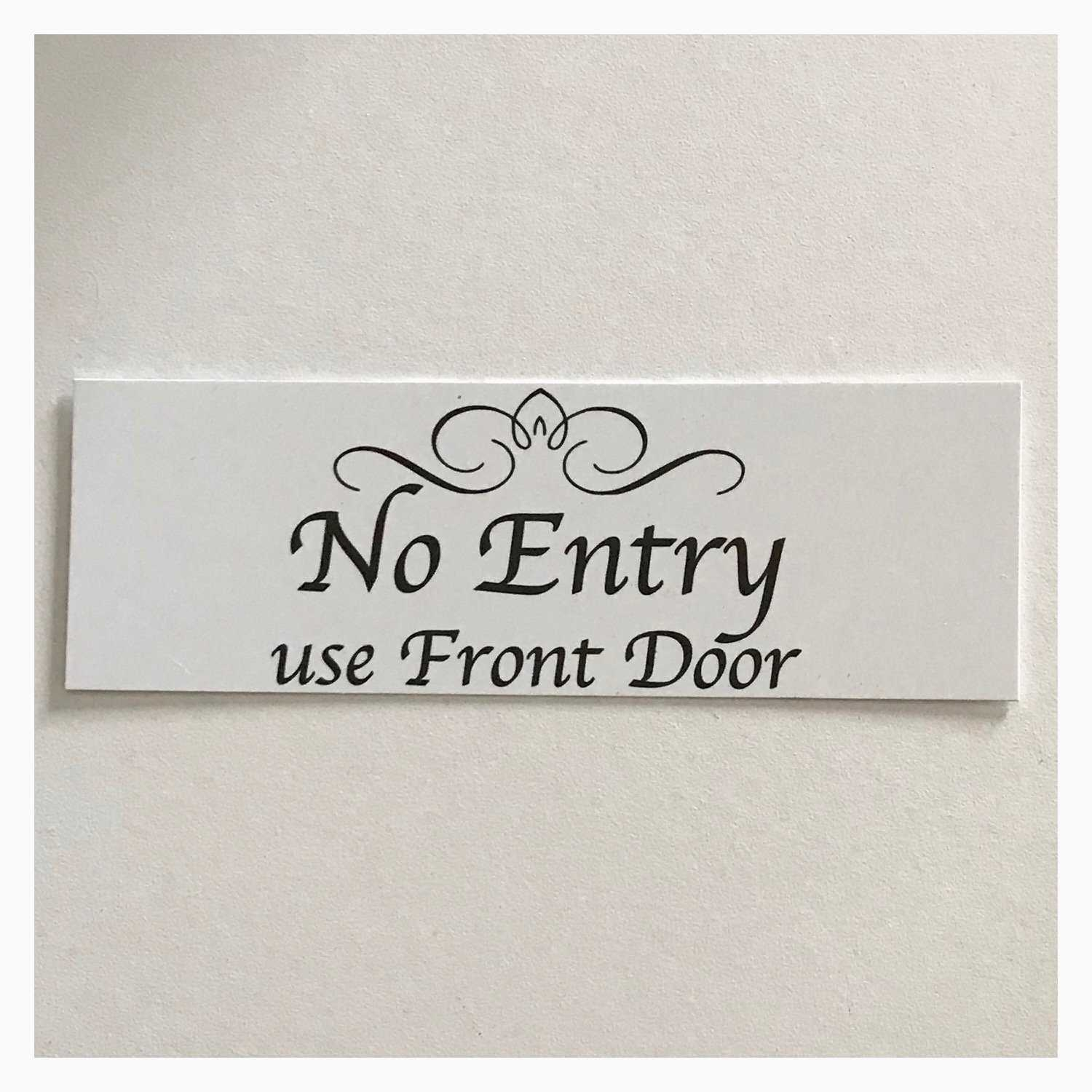 No Entry Use Front Door White Sign