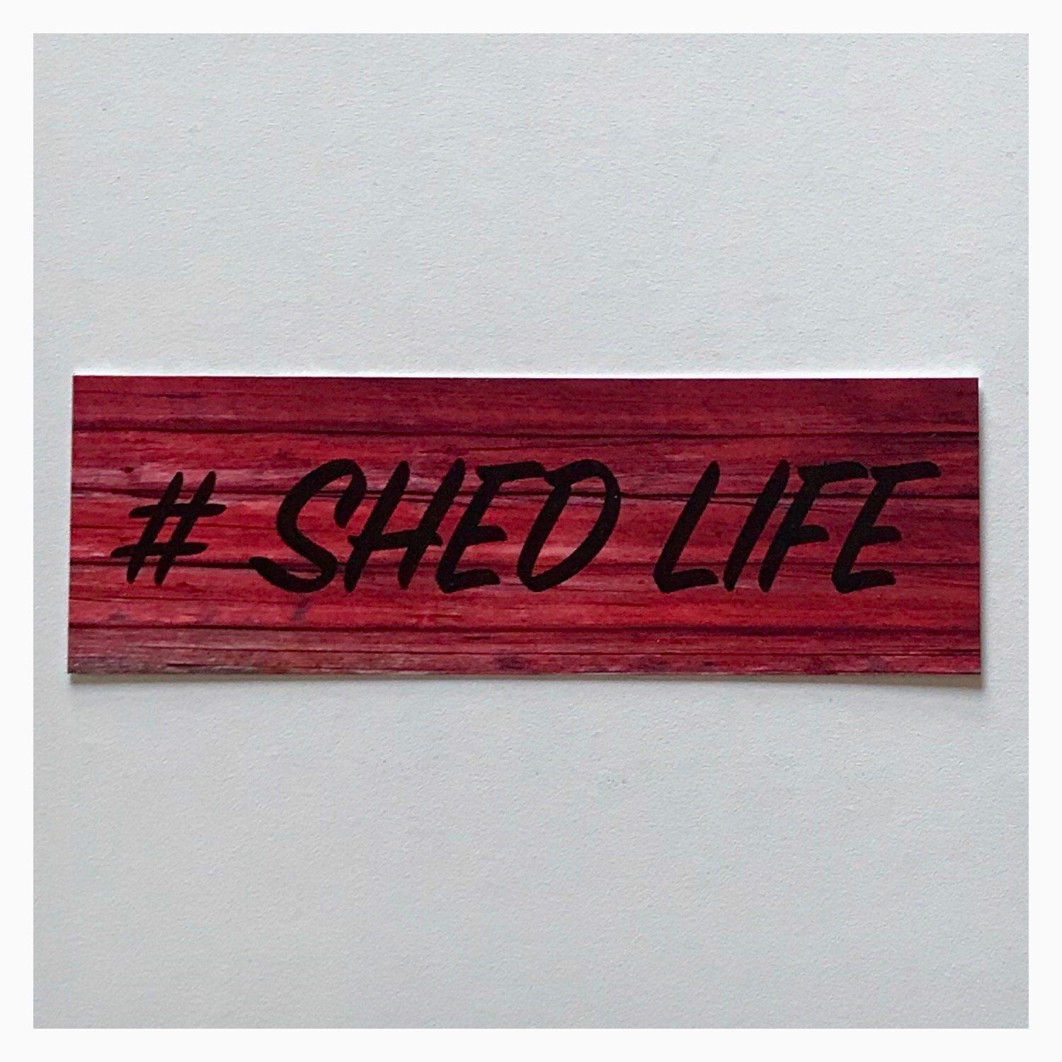 Shed Life Red Sign